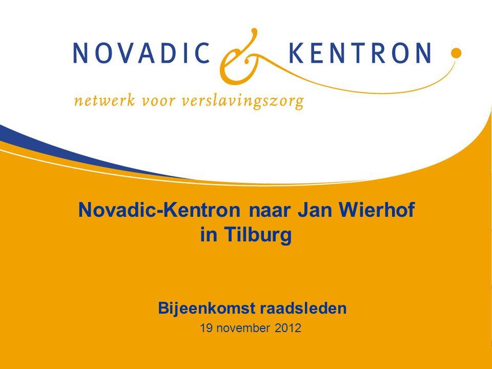 1 Novadic-Kentron naar Jan Wierhof in Tilburg Bijeenkomst raadsleden 19 november 2012