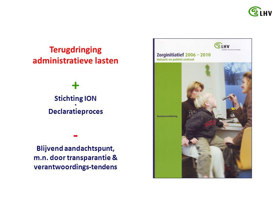 Terugdringing administratieve lasten + Stichting ION ● Declaratieproces - Blijvend aandachtspunt, m.n.