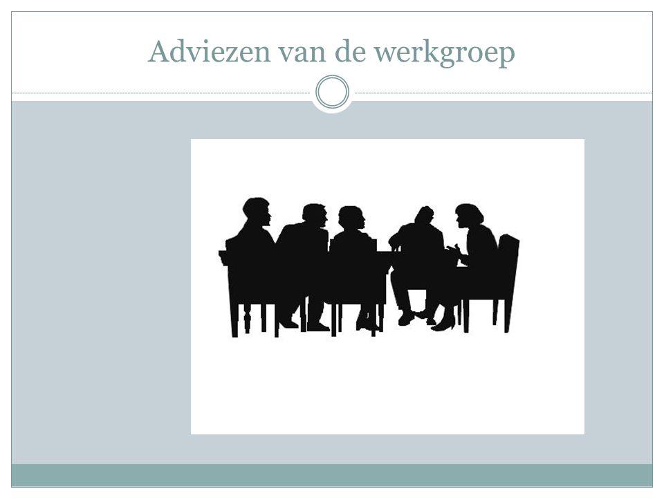 Adviezen van de werkgroep