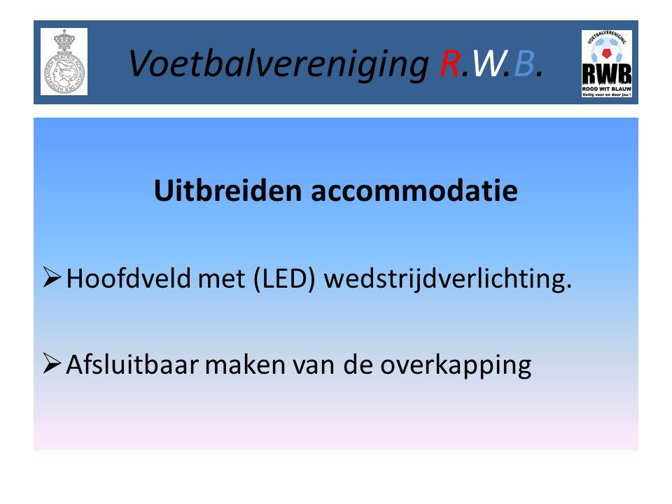 Uitbreiden accommodatie  Hoofdveld met (LED) wedstrijdverlichting.