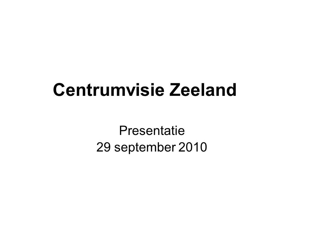 Centrumvisie Zeeland Presentatie 29 september 2010