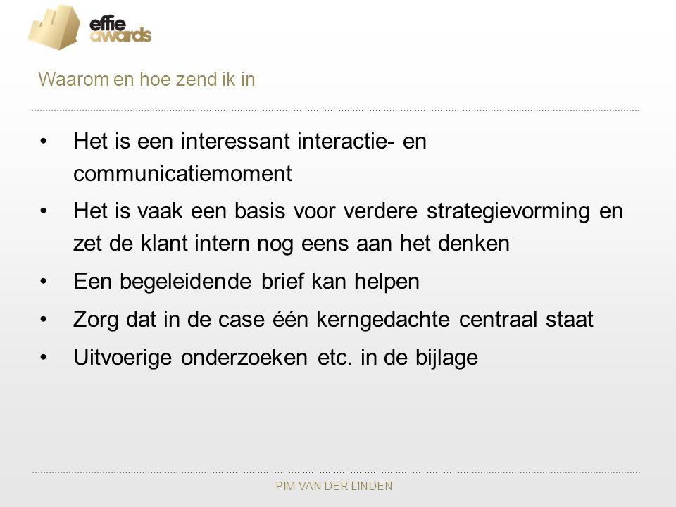 PIM VAN DER LINDEN Het is een interessant interactie- en communicatiemoment Het is vaak een basis voor verdere strategievorming en zet de klant intern