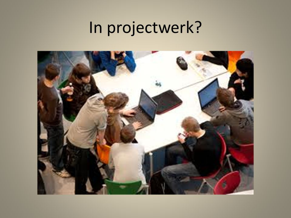 In projectwerk?