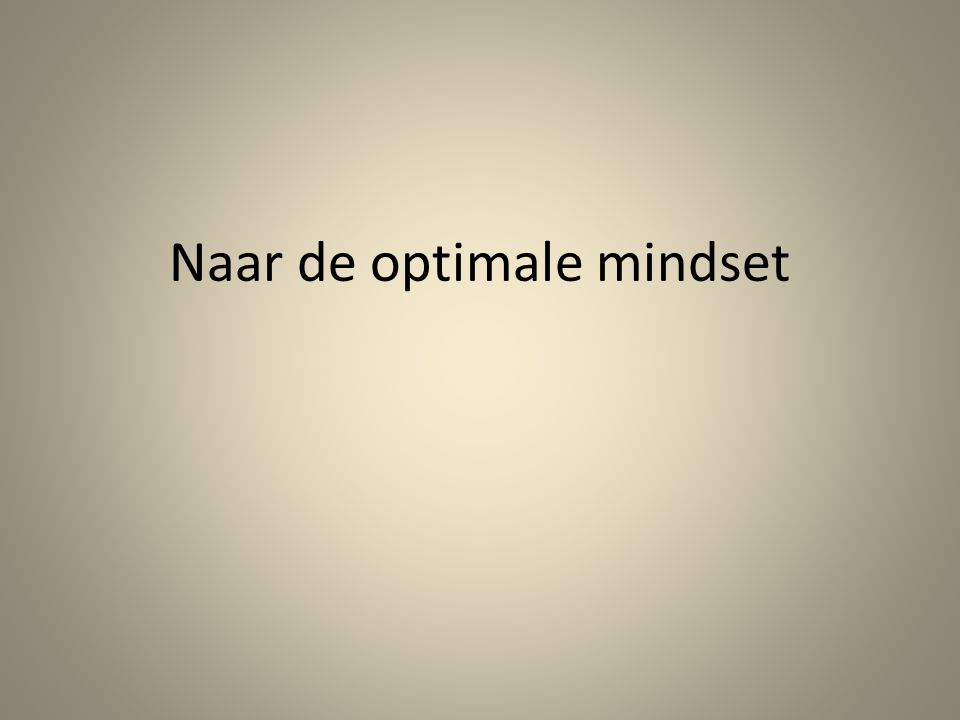 Naar de optimale mindset