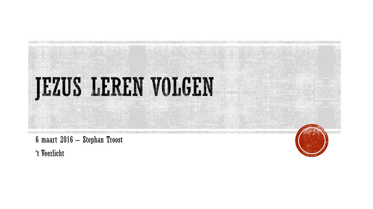 6 maart 2016 – Stephan Troost 't Veerlicht