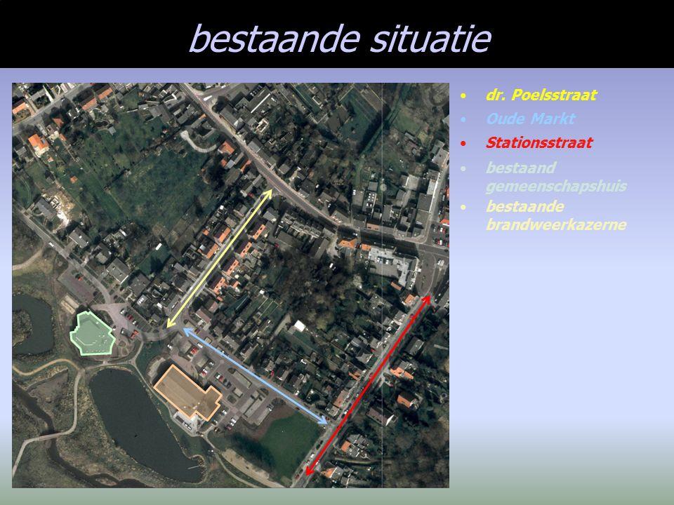 bestaande situatie Stationsstraat Oude Markt dr. Poelsstraat bestaand gemeenschapshuis bestaande brandweerkazerne