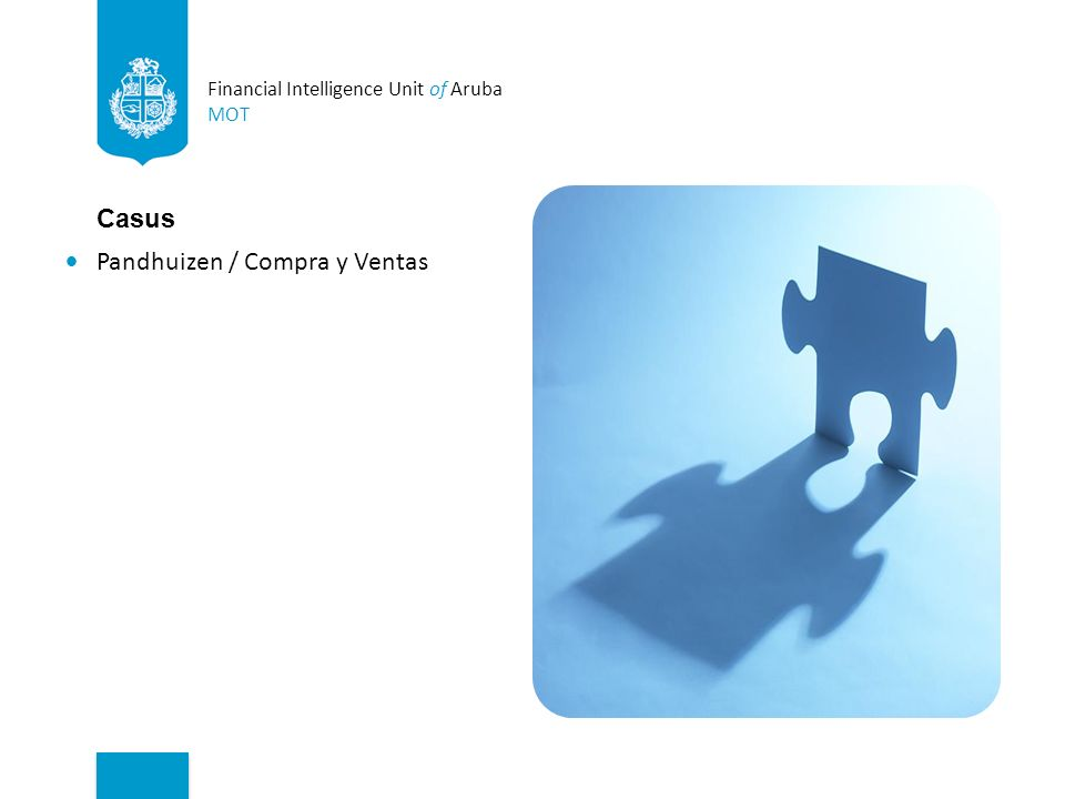 Financial Intelligence Unit of Aruba MOT Casus Pandhuizen / Compra y Ventas