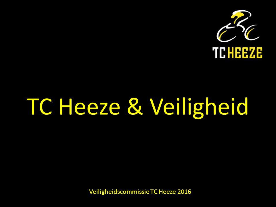 TC Heeze & Veiligheid Veiligheidscommissie TC Heeze 2016