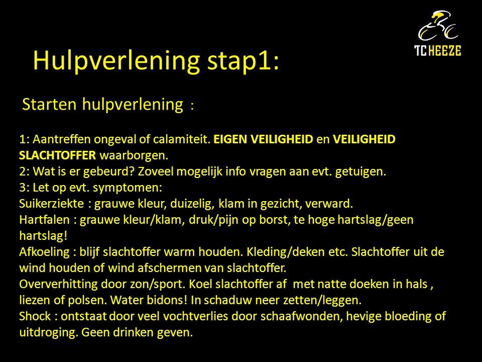 Hulpverlening stap1: Starten hulpverlening : 1: Aantreffen ongeval of calamiteit.