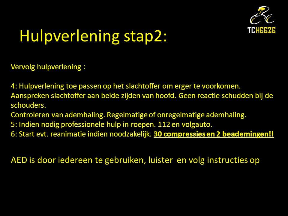 Hulpverlening stap2: Vervolg hulpverlening : 4: Hulpverlening toe passen op het slachtoffer om erger te voorkomen.