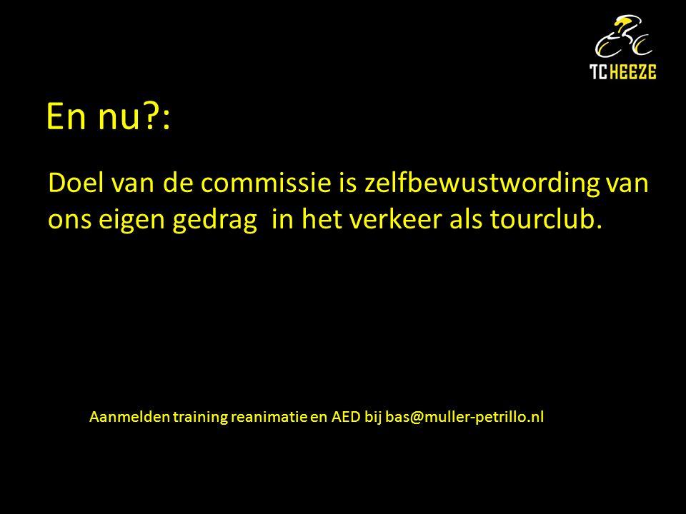 En nu : Doel van de commissie is zelfbewustwording van ons eigen gedrag in het verkeer als tourclub.