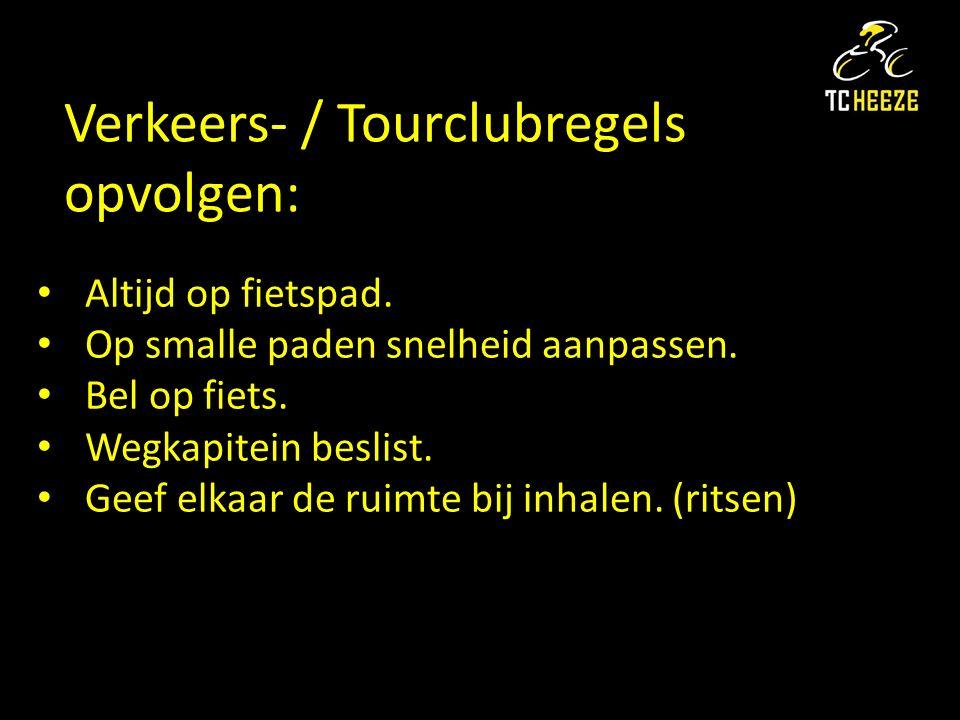 Verkeers- / Tourclubregels opvolgen: Altijd op fietspad.