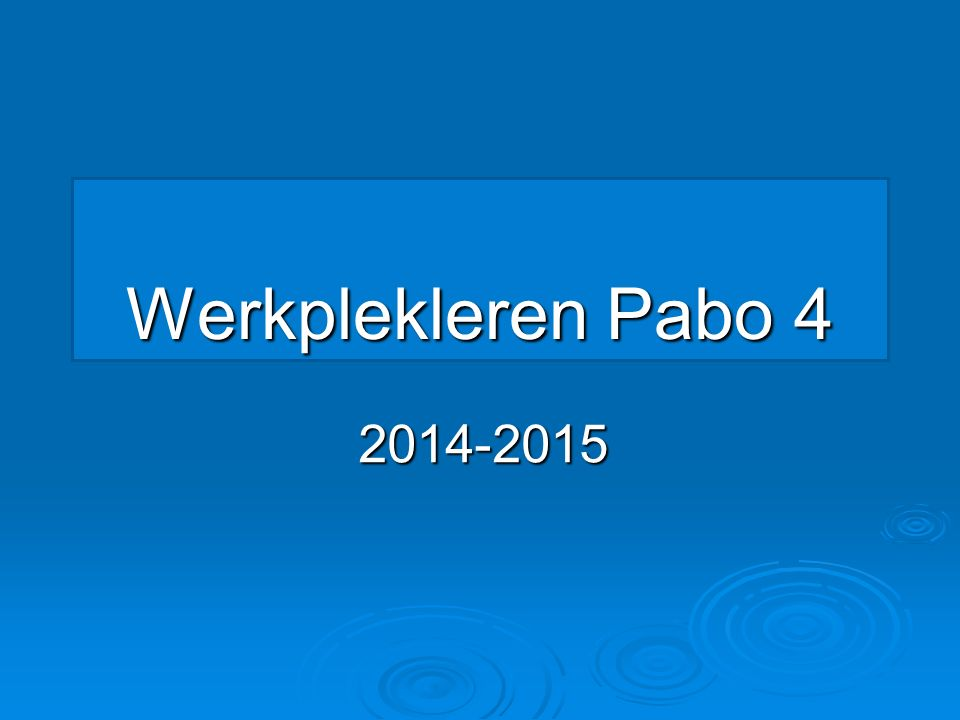 Werkplekleren Pabo 4 2014-2015