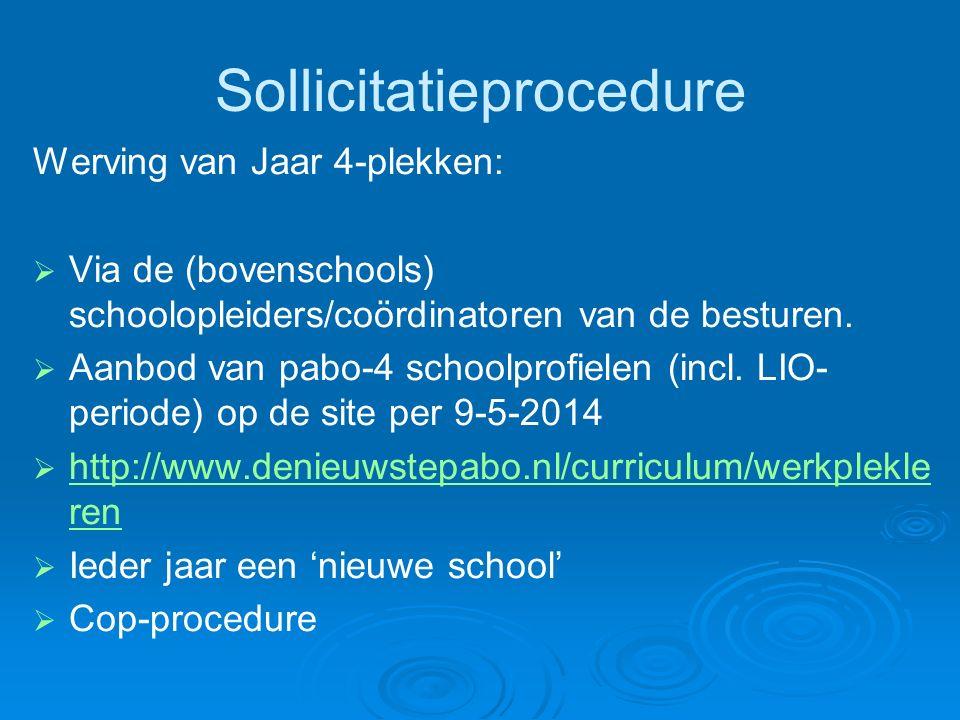 Sollicitatieprocedure Werving van Jaar 4-plekken:   Via de (bovenschools) schoolopleiders/coördinatoren van de besturen.