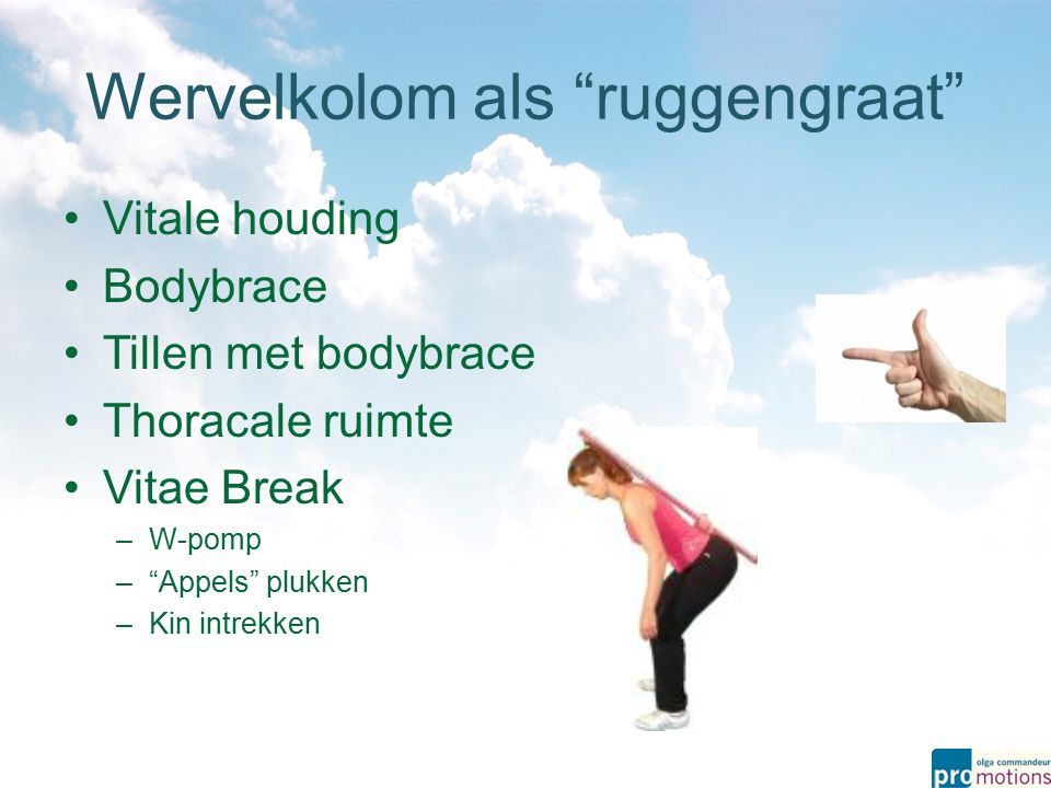 Vitale houding Bodybrace Tillen met bodybrace Thoracale ruimte Vitae Break –W-pomp – Appels plukken –Kin intrekken