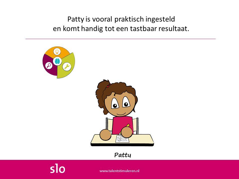 Patty is vooral praktisch ingesteld en komt handig tot een tastbaar resultaat.