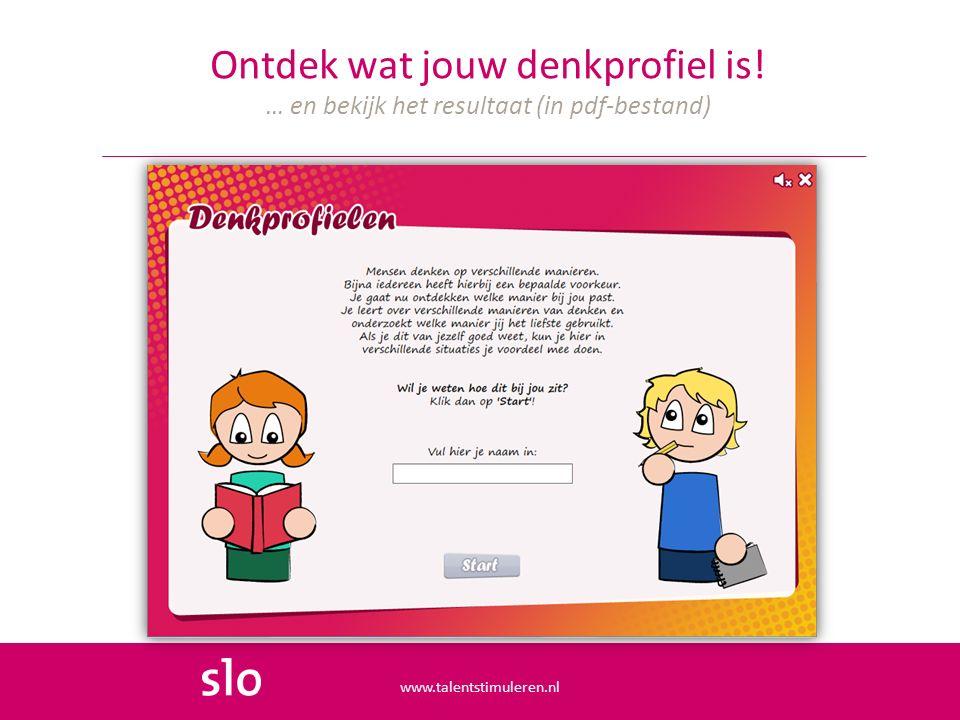 Ontdek wat jouw denkprofiel is! … en bekijk het resultaat (in pdf-bestand) www.talentstimuleren.nl