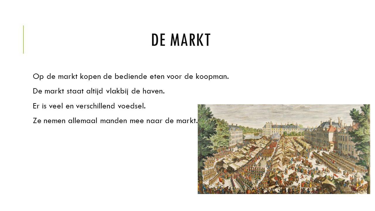 DE MARKT Op de markt kopen de bediende eten voor de koopman.