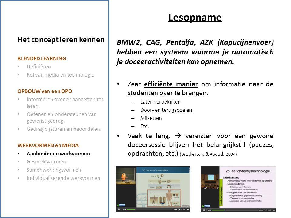 Lesopname BMW2, CAG, Pentalfa, AZK (Kapucijnenvoer) hebben een systeem waarme je automatisch je doceeractiviteiten kan opnemen.