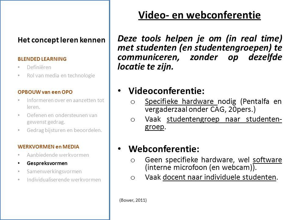 Video- en webconferentie Deze tools helpen je om (in real time) met studenten (en studentengroepen) te communiceren, zonder op dezelfde locatie te zijn.