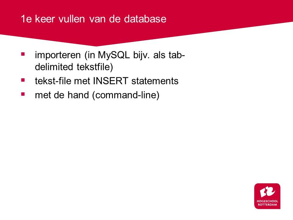 1e keer vullen van de database  importeren (in MySQL bijv.