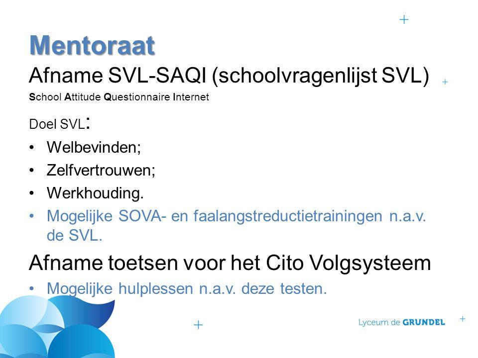 Afname SVL-SAQI (schoolvragenlijst SVL) School Attitude Questionnaire Internet Doel SVL : Welbevinden; Zelfvertrouwen; Werkhouding. Mogelijke SOVA- en