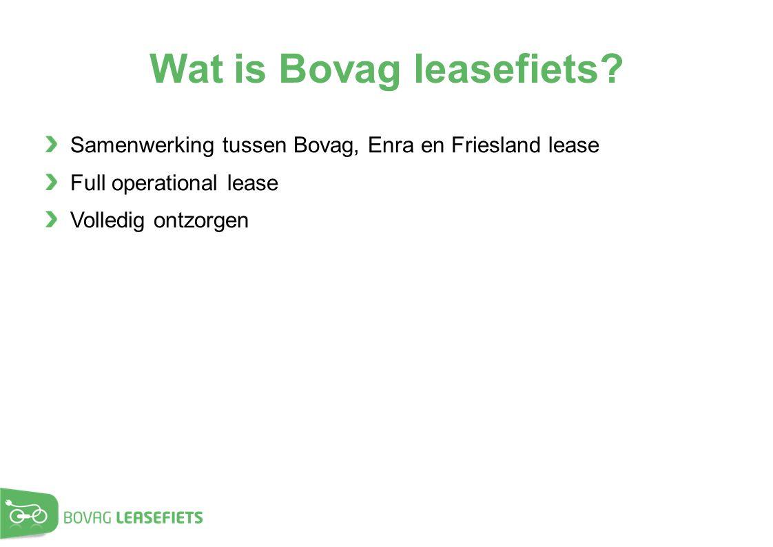 Wat is Bovag leasefiets? Samenwerking tussen Bovag, Enra en Friesland lease Full operational lease Volledig ontzorgen