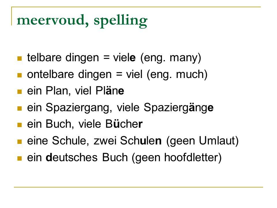 meervoud, spelling telbare dingen = viele (eng. many) ontelbare dingen = viel (eng.