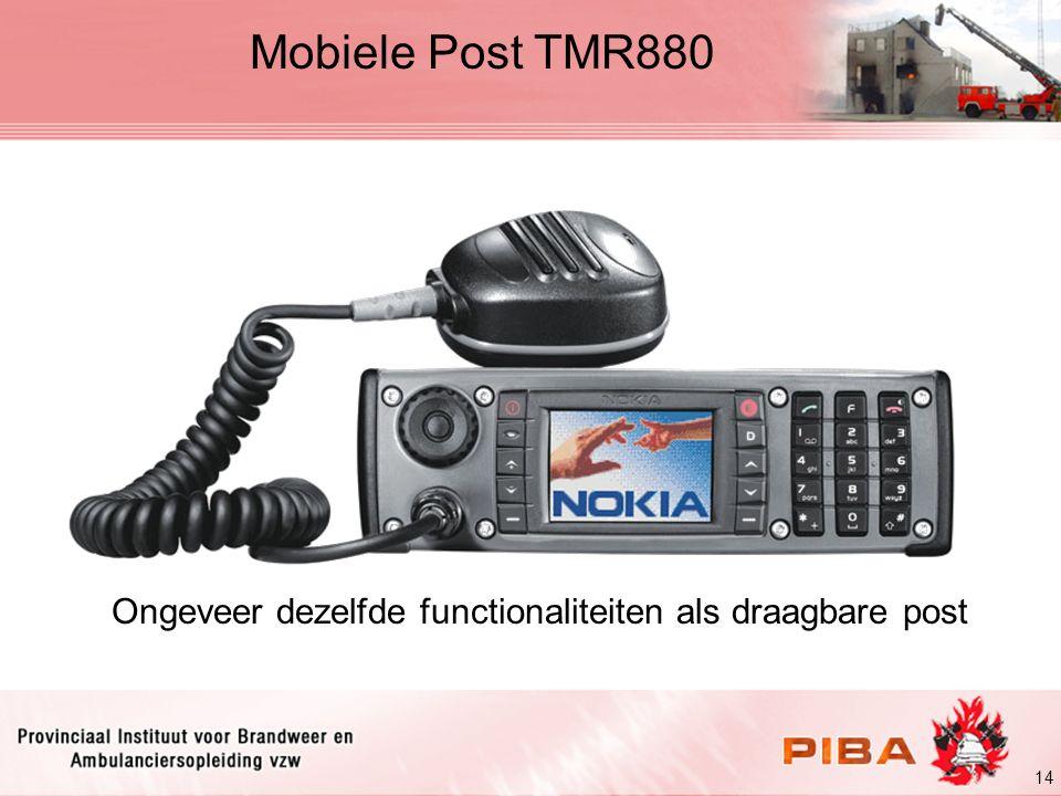 14 Mobiele Post TMR880 Ongeveer dezelfde functionaliteiten als draagbare post