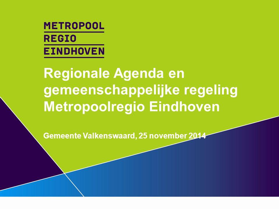 Regionale Agenda en gemeenschappelijke regeling Metropoolregio Eindhoven Gemeente Valkenswaard, 25 november 2014