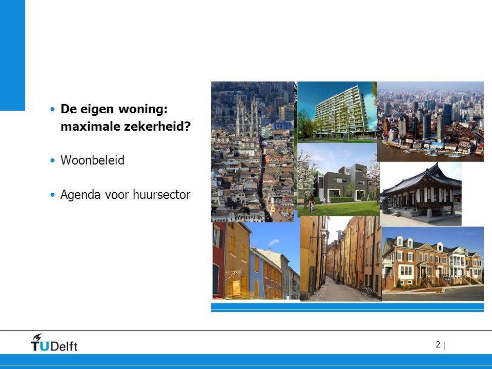 2 | De eigen woning: maximale zekerheid? Woonbeleid Agenda voor huursector