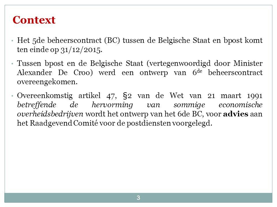 Het 5de beheerscontract (BC) tussen de Belgische Staat en bpost komt ten einde op 31/12/2015.