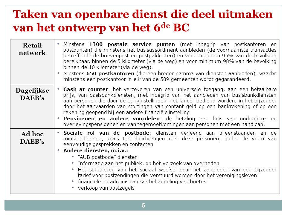 Het vergoedingsmechanisme van het 5 de BC is hernomen in het ontwerp van het 6 de BC De bepalingen inzake vergoeding zijn in overeenstemming met de Europese regels inzake staatssteun en de beslissing van de Europese Commissie van 2 Mei 2013 tot goedkeuring van het 5 de BC : 1 Op voorwaarde dat een aantal kwaliteitscriteria zijn vervuld; is dit niet het geval, dan heeft bpost slechts recht op 33% van de betrokken efficiëntiewinsten Belangrijkste principes inzake vergoeding bpost zal door de Staat vergoed worden op basis van de netto vermeden kost (net avoided costs of « NAC ») van iedere DAEB, d.w.z.