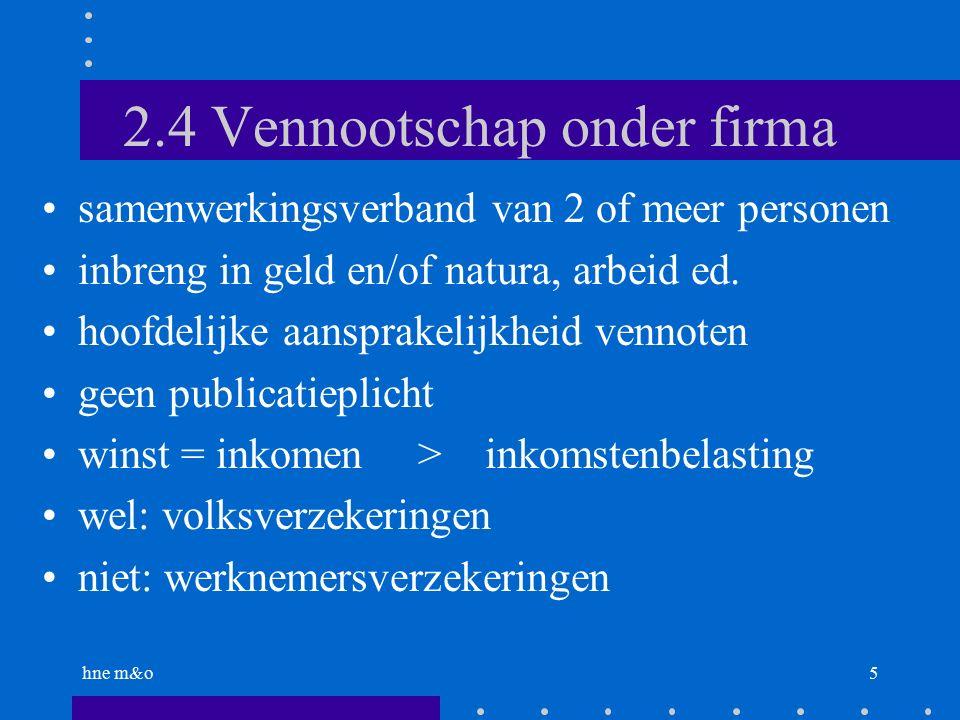 hne m&o5 2.4 Vennootschap onder firma samenwerkingsverband van 2 of meer personen inbreng in geld en/of natura, arbeid ed.