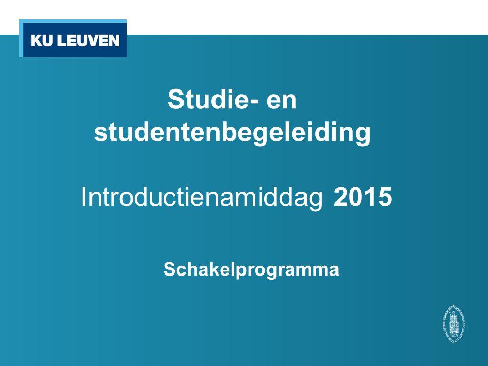 Studie- en studentenbegeleiding Introductienamiddag 2015 Schakelprogramma