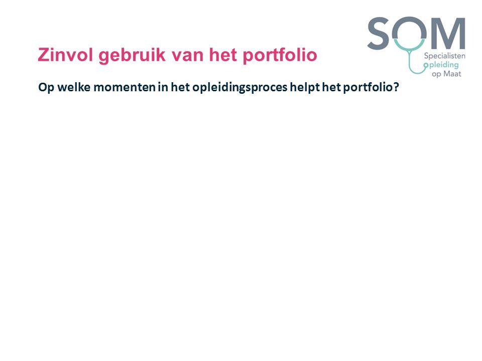 Zinvol gebruik van het portfolio Op welke momenten in het opleidingsproces helpt het portfolio?