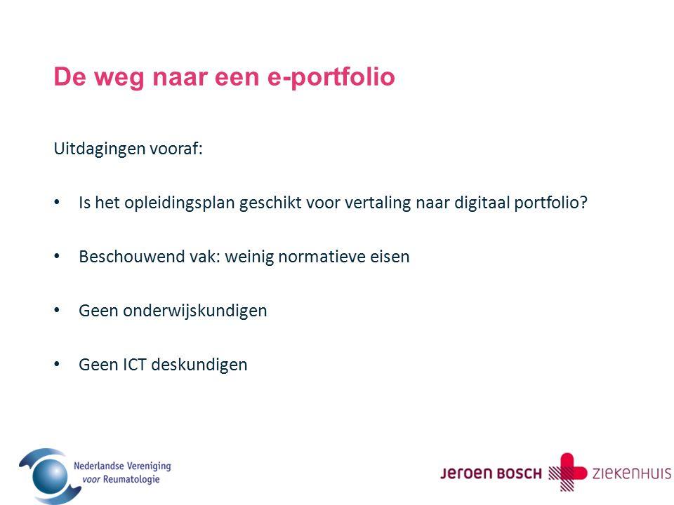 De weg naar een e-portfolio Uitdagingen vooraf: Is het opleidingsplan geschikt voor vertaling naar digitaal portfolio? Beschouwend vak: weinig normati