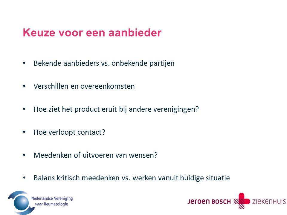 Keuze voor een aanbieder Bekende aanbieders vs. onbekende partijen Verschillen en overeenkomsten Hoe ziet het product eruit bij andere verenigingen? H
