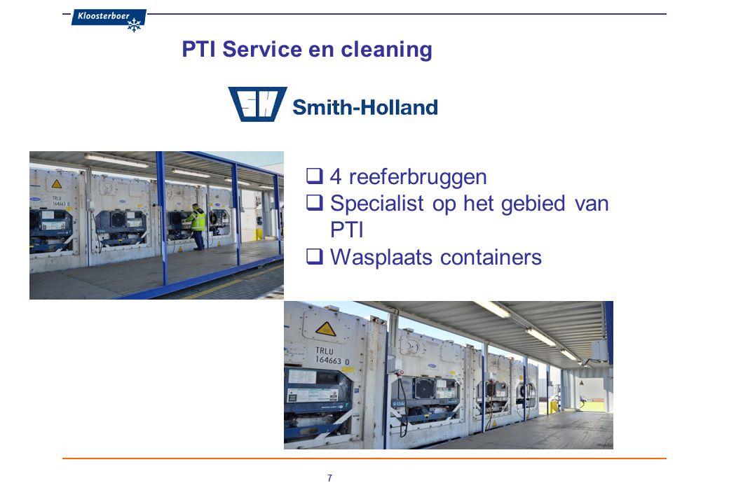 7 PTI Service en cleaning  4 reeferbruggen  Specialist op het gebied van PTI  Wasplaats containers