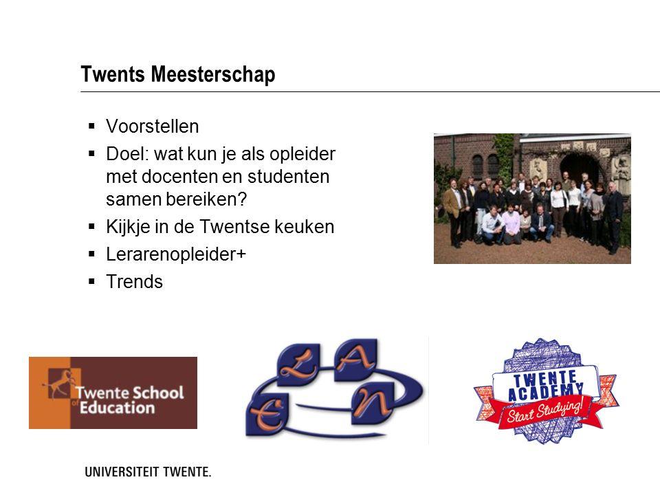 Twents Meesterschap  Voorstellen  Doel: wat kun je als opleider met docenten en studenten samen bereiken.