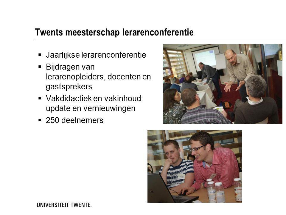 Twents meesterschap lerarenconferentie  Jaarlijkse lerarenconferentie  Bijdragen van lerarenopleiders, docenten en gastsprekers  Vakdidactiek en va