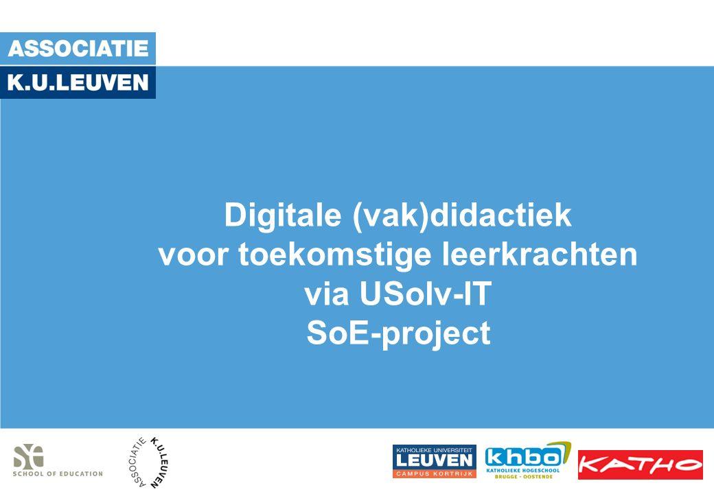 Digitale (vak)didactiek voor toekomstige leerkrachten via USolv-IT SoE-project