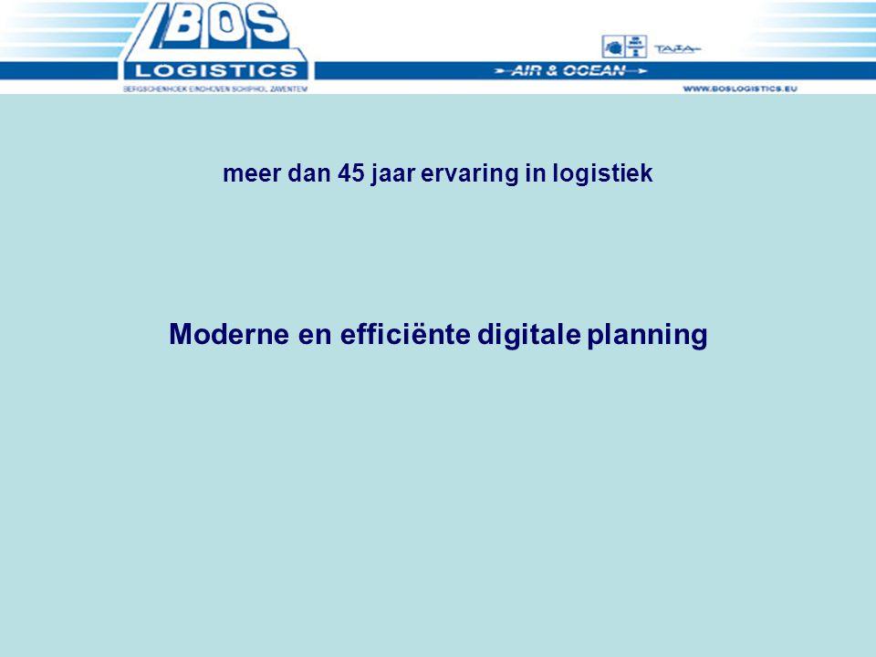 meer dan 45 jaar ervaring in logistiek Moderne en efficiënte digitale planning