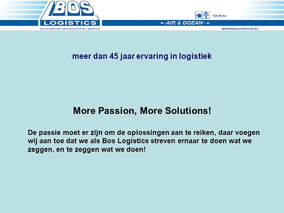 meer dan 45 jaar ervaring in logistiek More Passion, More Solutions.