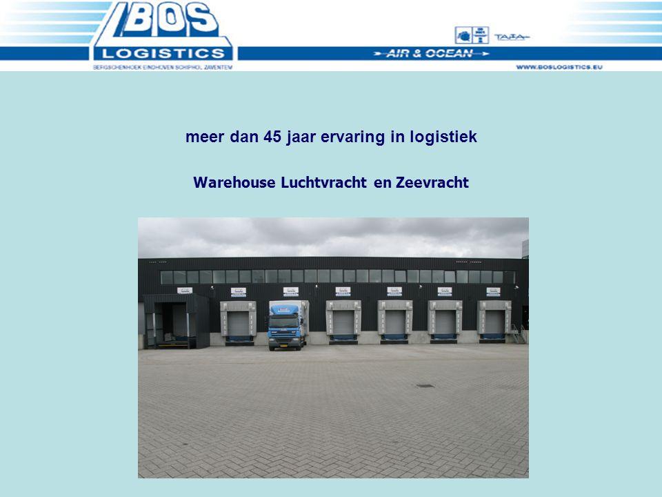 Warehouse Luchtvracht en Zeevracht meer dan 45 jaar ervaring in logistiek