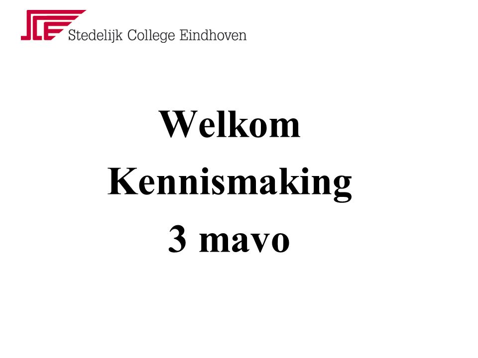 Welkom Kennismaking 3 mavo