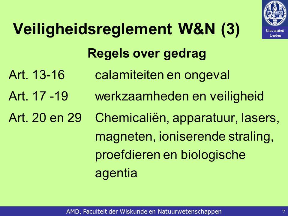 Universiteit Leiden AMD, Faculteit der Wiskunde en Natuurwetenschappen7 Veiligheidsreglement W&N (3) Regels over gedrag Art. 13-16 calamiteiten en ong