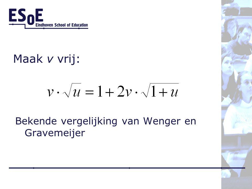 Bekende vergelijking van Wenger en Gravemeijer Maak v vrij: