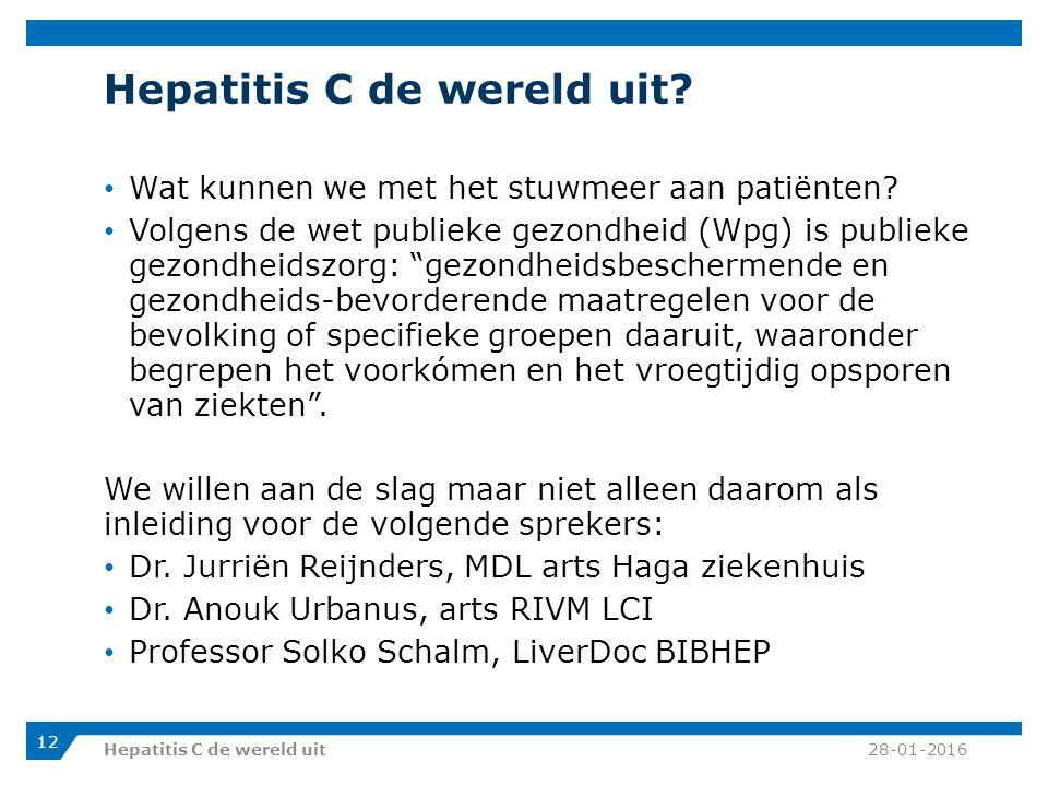 """Hepatitis C de wereld uit? Wat kunnen we met het stuwmeer aan patiënten? Volgens de wet publieke gezondheid (Wpg) is publieke gezondheidszorg: """"gezond"""