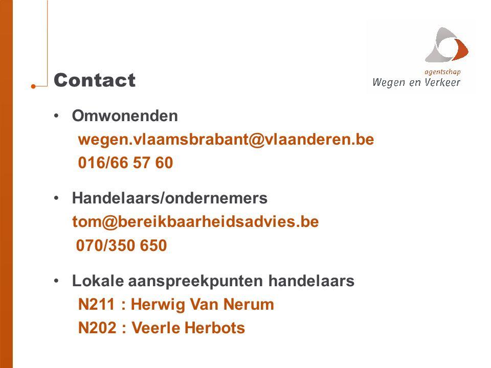 Contact Omwonenden wegen.vlaamsbrabant@vlaanderen.be 016/66 57 60 Handelaars/ondernemers tom@bereikbaarheidsadvies.be 070/350 650 Lokale aanspreekpunten handelaars N211 : Herwig Van Nerum N202 : Veerle Herbots